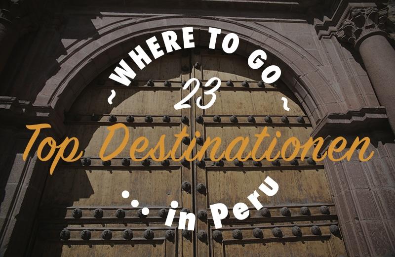sehenswürdigkeiten_peru_top_destinationen_südamerika_reisen_rundreisen_peru_orte