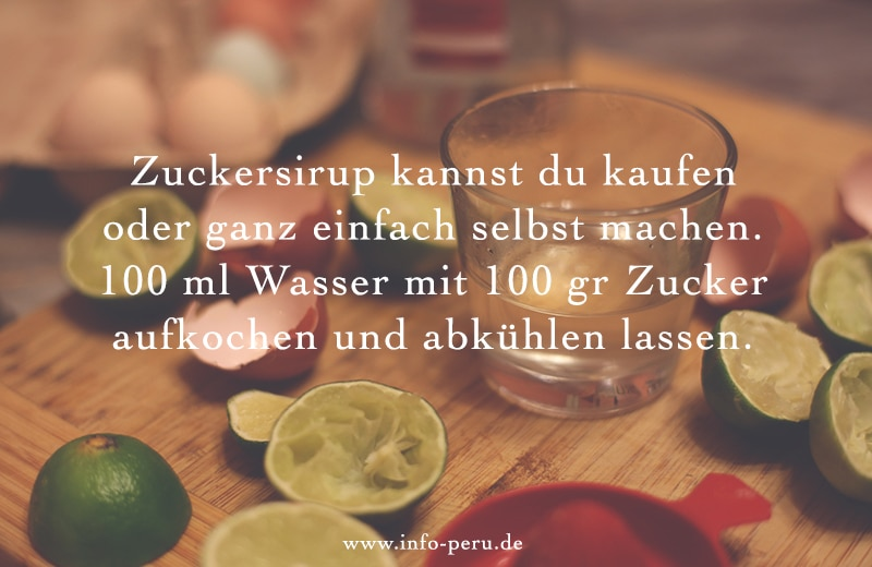 pisco_sour_zuckersirup_zutaten_rezept_peruanisch