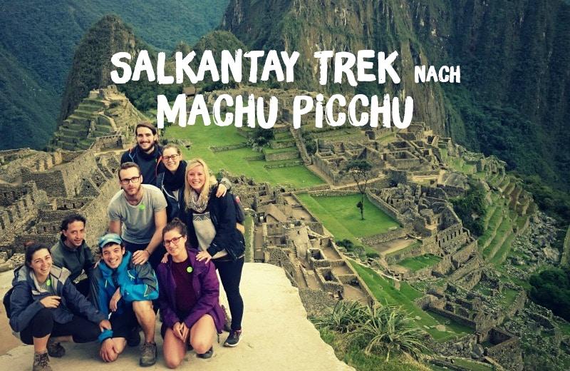Erfahrungsbericht: Salkantay Trek nach Machu Picchu