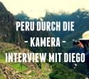 Diego_fotografie_peru_reisen_fotos_kamera_titelbild_linse_interview