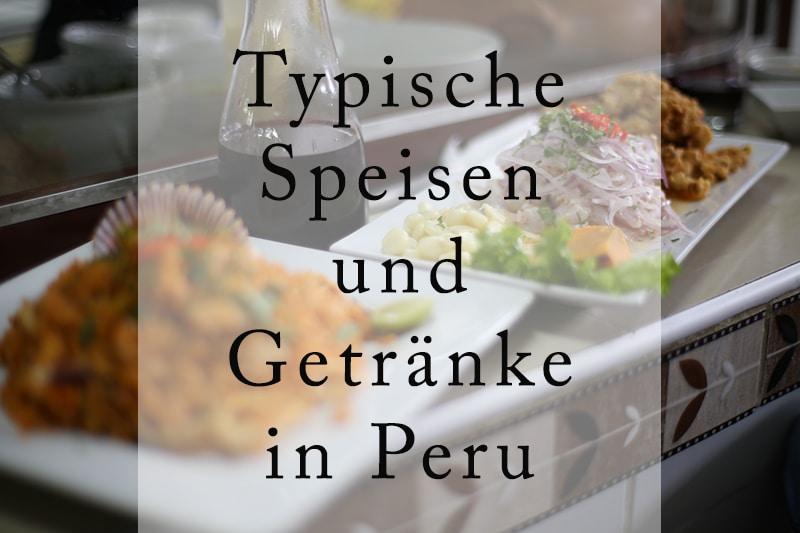 Dein kulinarischer Wegweiser für Peru! | Info-Peru
