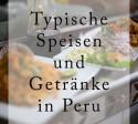 peruanische_küche_speisen_undgetränke_südamerika_reisen_gastronomie