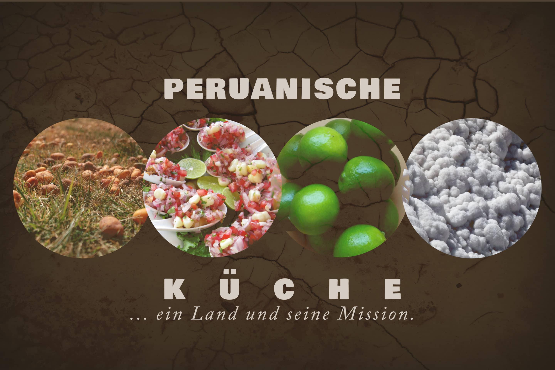 Peruanische Küche: Ein Land und seine Mission