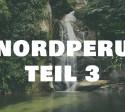 teil3_wasserfall_peru_tarapoto_norden_natur_landschaft_reisen_entdecken_200 Kopie