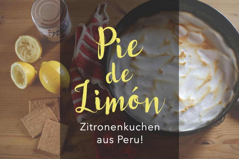Pie de Limón (Rezept) – Ein zitroniger Kuchen aus Peru!