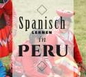 spanisch_lernen_in_peru_spanisch_sprechende_länder_südamerika_online_kurs