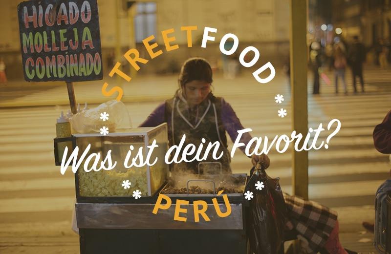 STREETFOOD Peru: Von A wie Anticucho bis Z wie Zuckerwatte