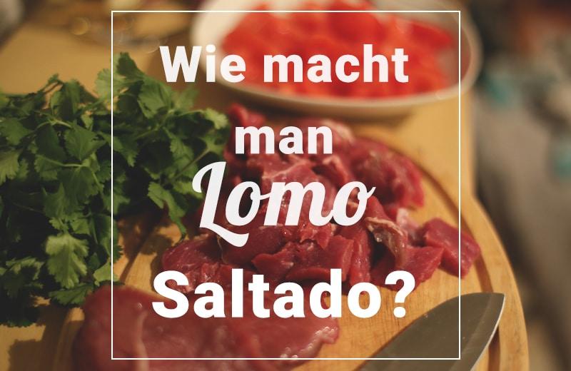 Lomo Saltado (Rezept) – Der Klassiker der peruanischen Küche!