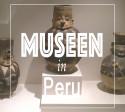 museen_in_peru_südamerika_kulturen_inka_geschichte_beste_museum_lateinamerika