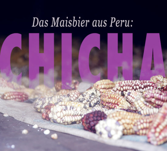 chicha_maisbier_peru_inka_bier_chicha_morada_mais_trinken_sitten_südamerika_alkohol
