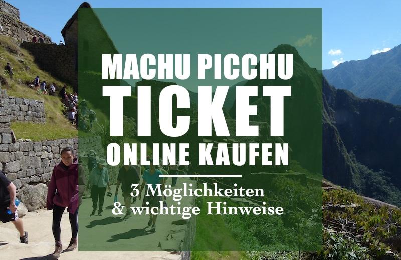 Machu Picchu Ticket online buchen (Anleitung)