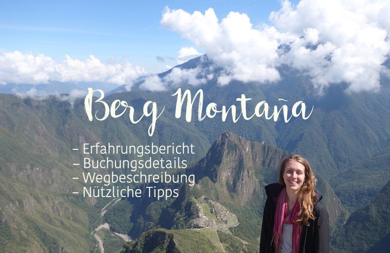 Der Montaña Machu Picchu: Ein Erfahrungsbericht