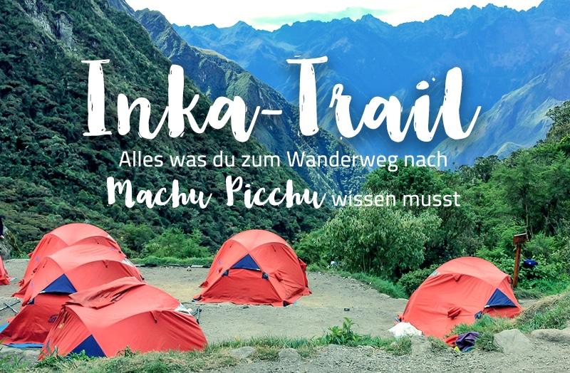 Inka-Trail: Was du zur Wanderung nach Machu Picchu wissen musst