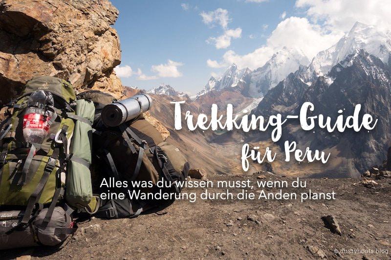 Trekking Peru: Alle Infos, wenn du eine Wanderung planst
