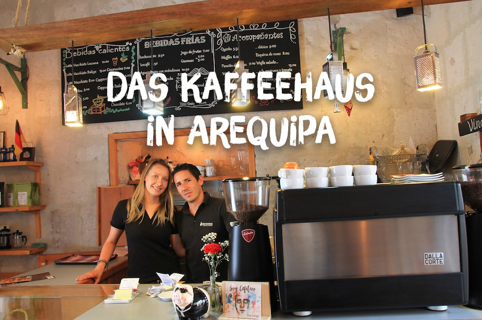 Das Kaffeehaus in Arequipa von Antonia & Manuel
