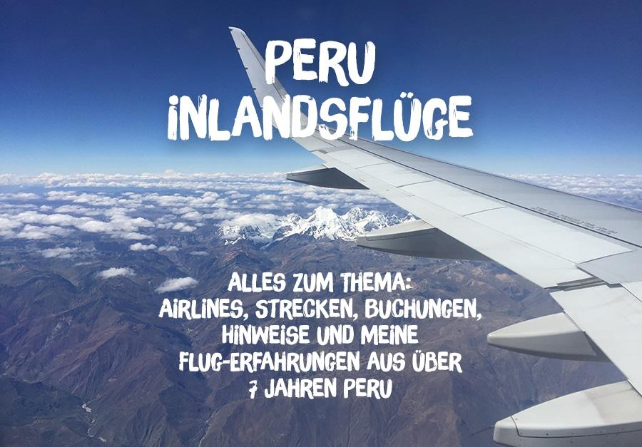 """Peru Inlandsflüge: Alles zum Thema """"Airlines, Strecken, Buchungen, Hinweise und meine Flug-Erfahrungen aus 7 Jahren Peru"""""""