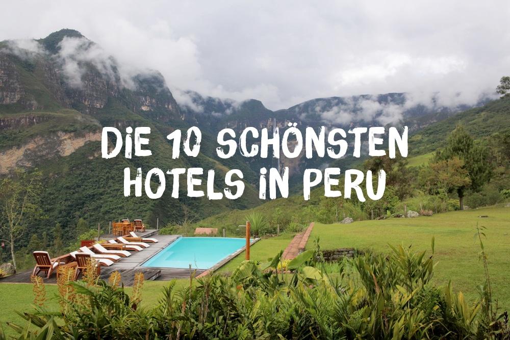 Hotels in Peru: Die 10 schönsten Unterkünfte