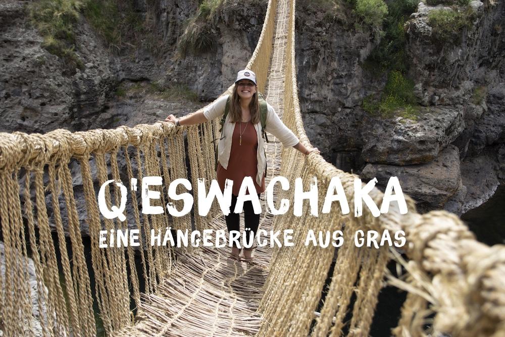 Die Inkabrücke Q'eswachaka: Eine Hängebrücke aus Gras