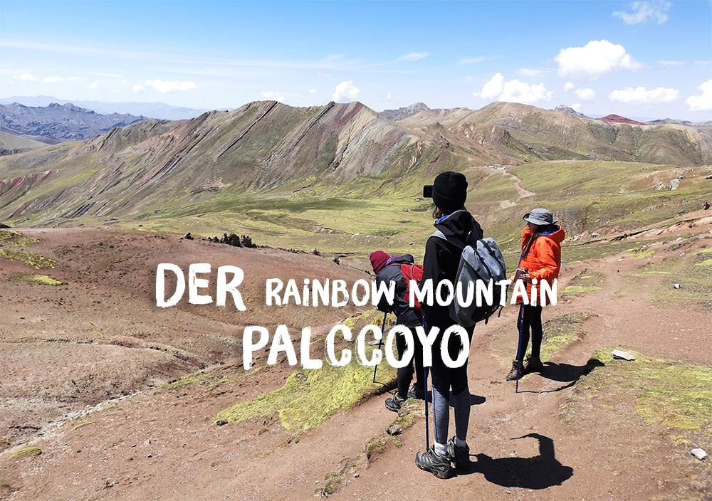 Die Alternative Rainbow Mountain Tour in Cusco: Wanderung zum Berg Palccoyo