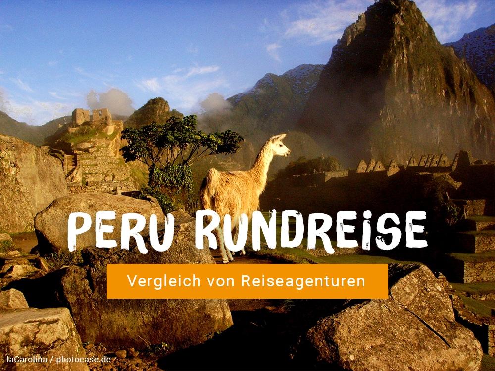 Peru Rundreise: Vergleich von Reiseagenturen