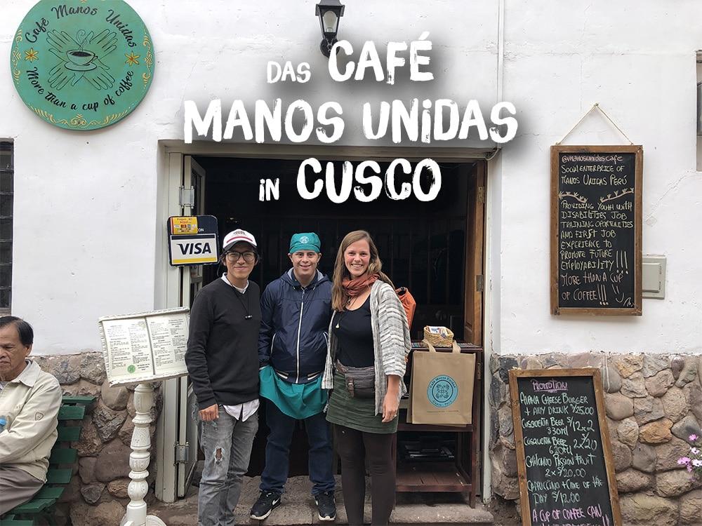 Mein Tipp für Cusco: Das Café Manos Unidas