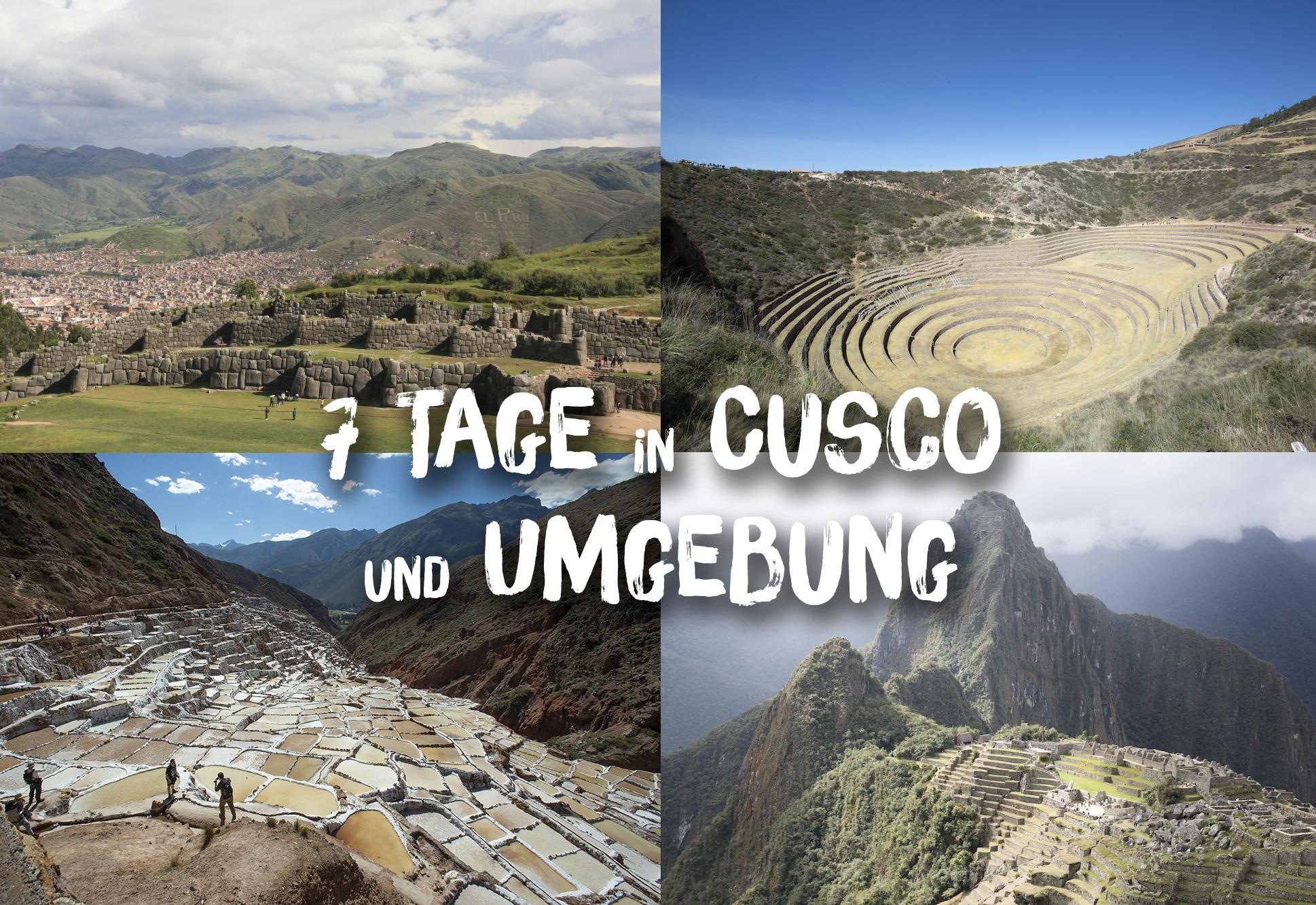 Peru Routenvorschläge: 7 Tage in Cusco und Umgebung