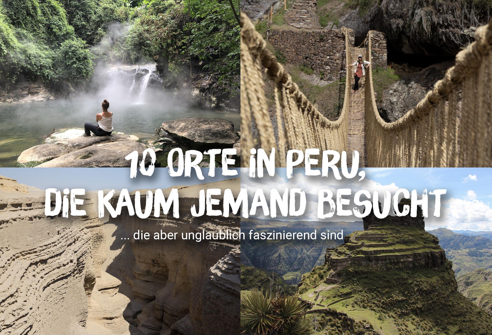 10 faszinierende Orte in Peru, die kaum jemand besucht