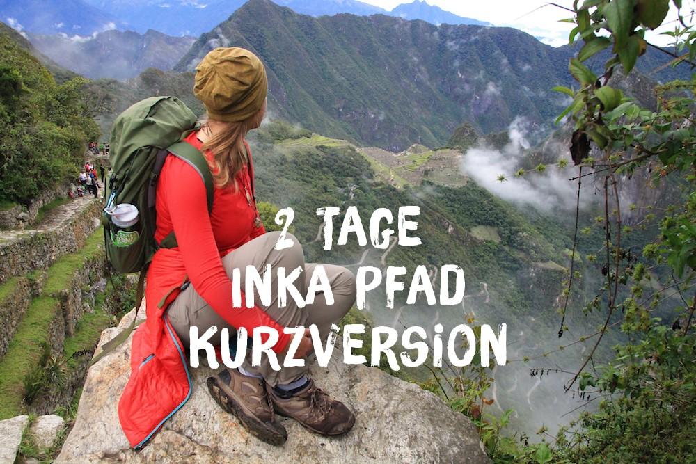 Inka Pfad ausgebucht? Dann reserviere die Kurzversion (2 Tage)