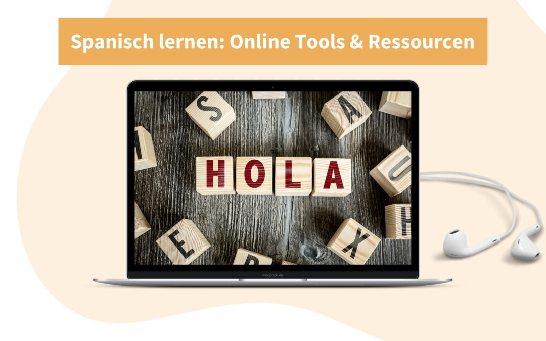 Spanisch online lernen: Tools & Ressourcen
